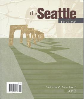 The Seattle Review, Vol. 6, No. 1, 2013.
